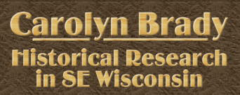 Carolyn Brady - Historical Research in Southeastern Wisconsin